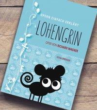 Opern einfach erklärt - Lohengrin
